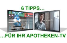6 Tipps für Ihr Apotheken-TV